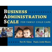 Business Administration Scale for Family Child Care by Teri N. Talan