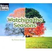 Watching the Seasons by Edana Eckart