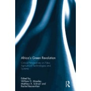 Africa S Green Revolution: Critical Perspectives on New Agricultural Technologies and Systems