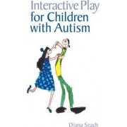 Interactive Play for Children with Autism by Diana Seach
