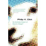 Philip K. Dick Do Androids Dream Of Electric Sheep? (Gollancz)