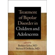 Treatment of Bipolar Disorder in Children and Adolescents by Barbara Geller