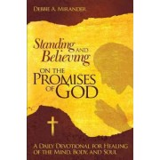 Standing and Believing on the Promises of God by Debbie A. Mirander