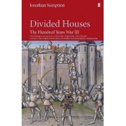 Hundred Years War: v. 3 by Jonathan Sumption