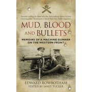 Mud, Blood and Bullets by Edward Rowbottom