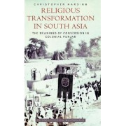 Religious Transformation in South Asia by Christopher Harding
