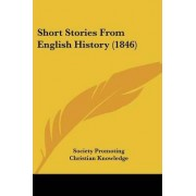 Short Stories From English History (1846) by Society Promoting Christian Knowledge