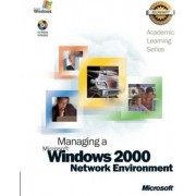 ALS Managing a Microsoft Windows 2000 Network Environment by Microsoft Official Academic Course