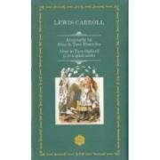Aventurile lui Alice in Tara Minunilor. Alice in Tara Oglinzii - Lewis Carroll