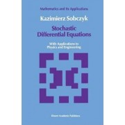Stochastic Differential Equations by Kazimierz Sobczyk