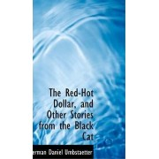The Red-Hot Dollar, and Other Stories from the Black Cat by Herman Daniel Umbstaetter