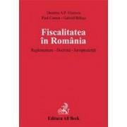 Fiscalitatea in Romania. Reglementare. Doctrina. Jurisprudenta (brosat).