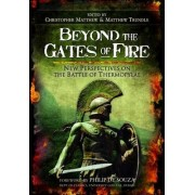 Beyond the Gates of Fire by Christopher Matthew