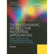 Thermodynamic Models for Industrial Applications by Georgios M. Kontogeorgis