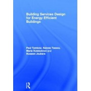 Building Services Design for Energy Efficient Buildings by Hussam Jouhara
