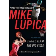 Travel Team/The Big Field by Mike Lupica