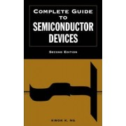 Complete Guide to Semiconductor Devices by Kwok K. Ng