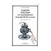 Gaviota,La/Tio Vania/Tres Hermanas Las/Jardin De Los Cerezos,El.