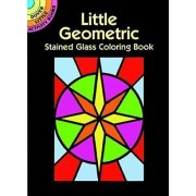 Little Geometric Stained Glass Coloring Book by Albert G. Smith