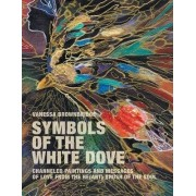 Symbols of the White Dove by Vanessa Brownbridge