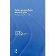 Baltic Musics/Baltic Musicologies by Kevin C. Karnes
