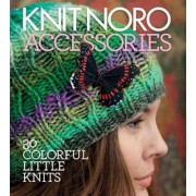 Knit Noro: Accessories by Vogue Knitting Magazine