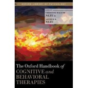 The Oxford Handbook of Cognitive and Behavioral Therapies by Christine Maguth Nezu
