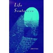 Life Sentences by John R. Reed