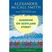 Sunshine on Scotland Street by Professor of Medical Law Alexander McCall Smith