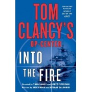 Tom Clancy's Op-Center: Into the Fire by Dick Couch