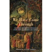 We Have Come Through by Peter Forbes