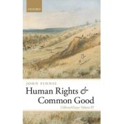 Human Rights and Common Good by John Finnis