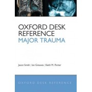 Oxford Desk Reference - Major Trauma by Jason Smith