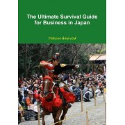 The Ultimate Survival Guide for Business in Japan (Couverture Souple)