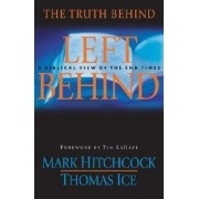 The Truth Behind Left Behind by Mark Hitchcock