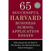 65 Successful Harvard Business School Application Essays by The Harbus