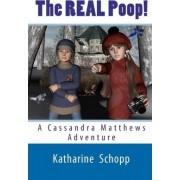 The Real Poop! by Katharine Schopp