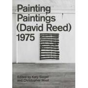 Painting Paintings (David Reed) 1975 by Katy Siegel
