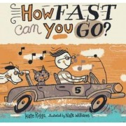 How Fast Can You Go? by Kate Riggs