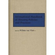 International Handbook of Housing Policies and Practices by Willem Van Vliet
