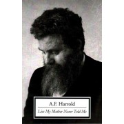 Lies My Mother Never Told Me by A. F. Harrold