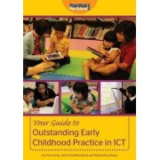 Your Guide to Outstanding Early Childhood Practice in ICT by Hui-Yun Sung