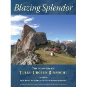 Blazing Splendor: The Memoirs of the Dzogchen Yogi