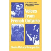 Voices from French Ontario by Sheila McLeod Arnopoulos