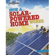 How a Solar-Powered Home Works by Robyn Hardyman