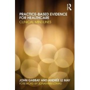 Practice-based Evidence for Healthcare by John Gabbay
