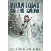 Phantoms in the Snow by Kathleen Benner Duble
