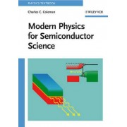 Modern Physics for Semiconductor Science by Charles C. Coleman