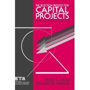 The Selection Process for Capital Projects by Hans J. Lang