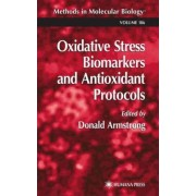 Oxidative Stress Biomarkers and Antioxidant Protocols by Donald Armstrong
